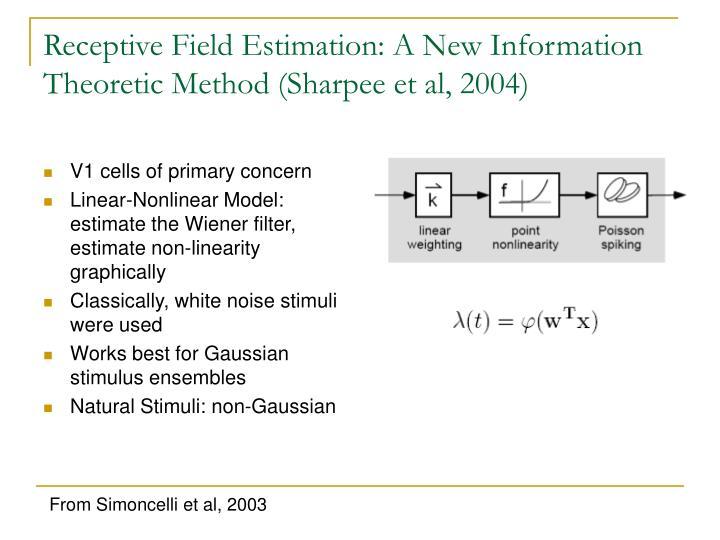Receptive field estimation a new information theoretic method sharpee et al 2004