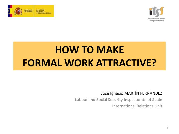 How to make formal work attractive