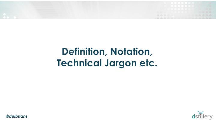 Definition, Notation,
