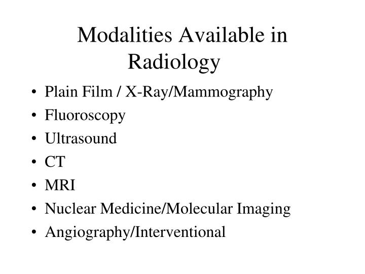Modalities available in radiology
