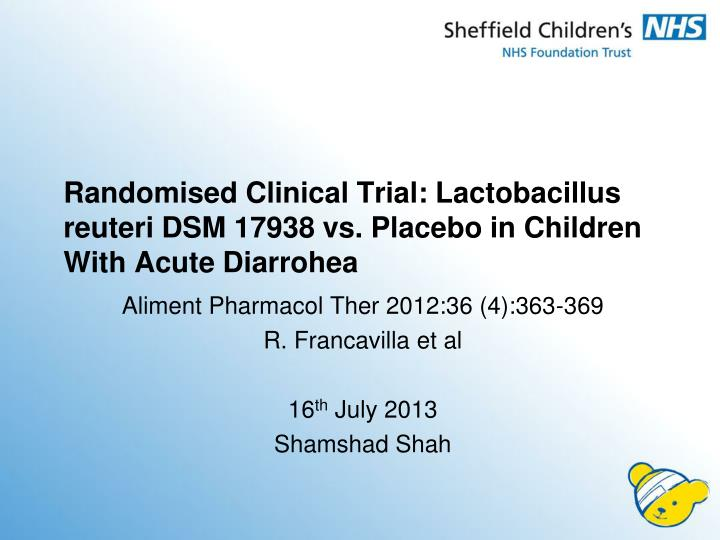 Randomised Clinical Trial: Lactobacillus reuteri DSM 17938 vs. Placebo in Children With Acute Diarro...