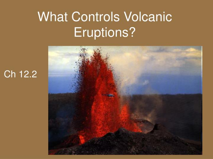 what controls volcanic eruptions n.