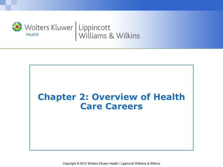 chapter 2 overview of health care careers n.