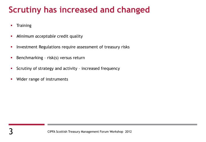 Scrutiny has increased and changed