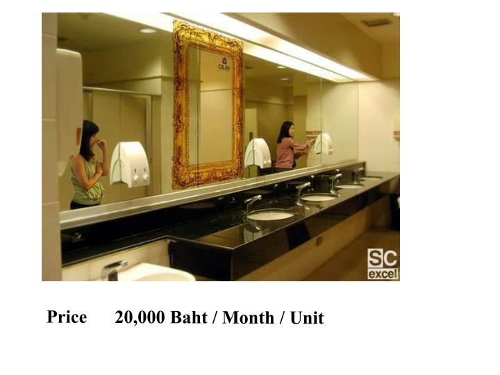 Price      20,000 Baht / Month /