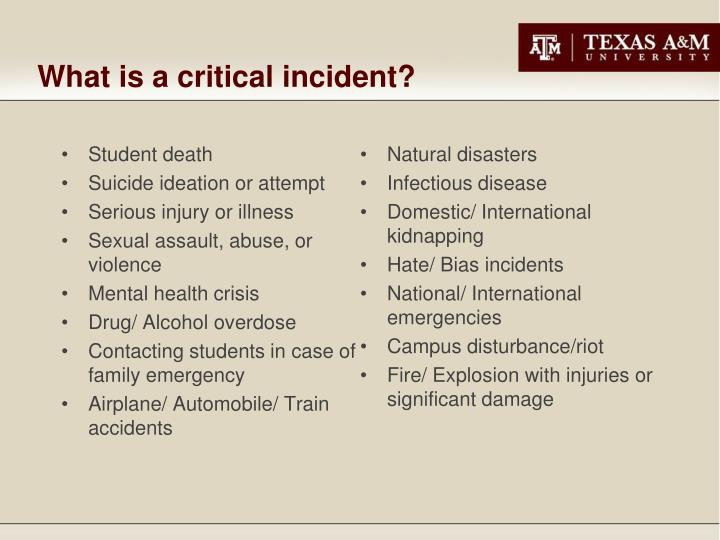 What is a critical incident?