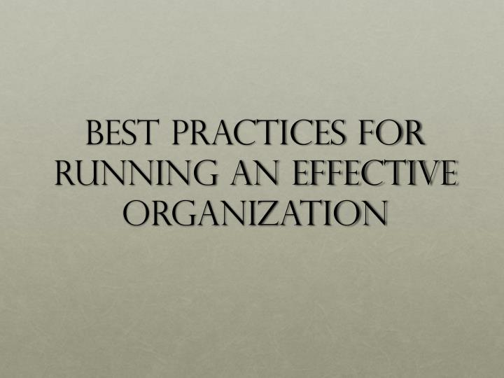Best Practices for Running an Effective Organization