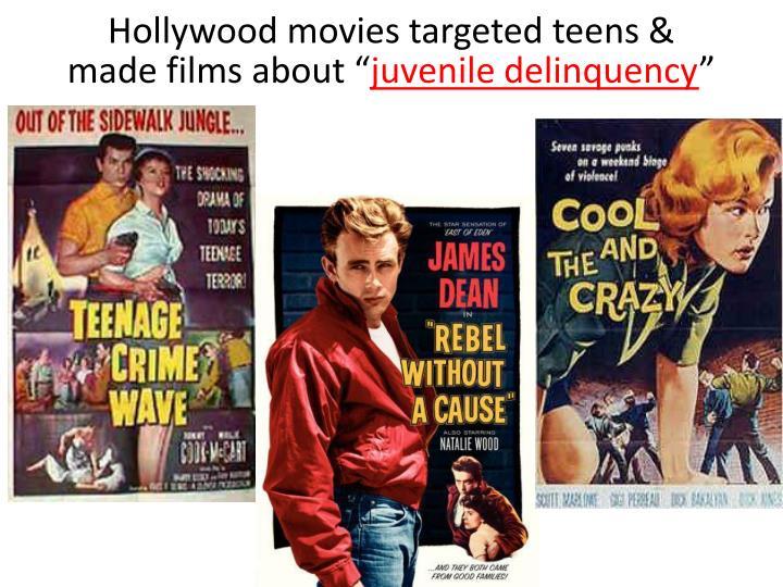 Hollywood movies targeted teens &