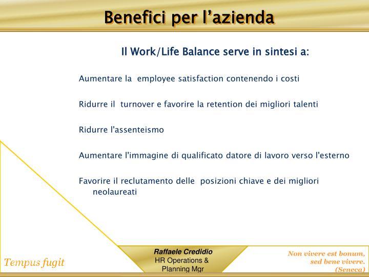 Il Work/Life Balance serve in sintesi a: