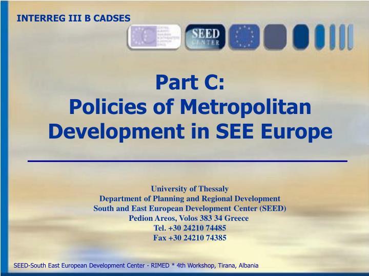 Part c policies of metropolitan development in see europe