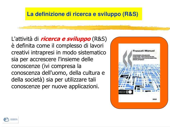 La definizione di ricerca e sviluppo r s