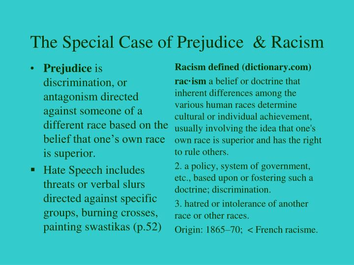 The Special Case of Prejudice  & Racism