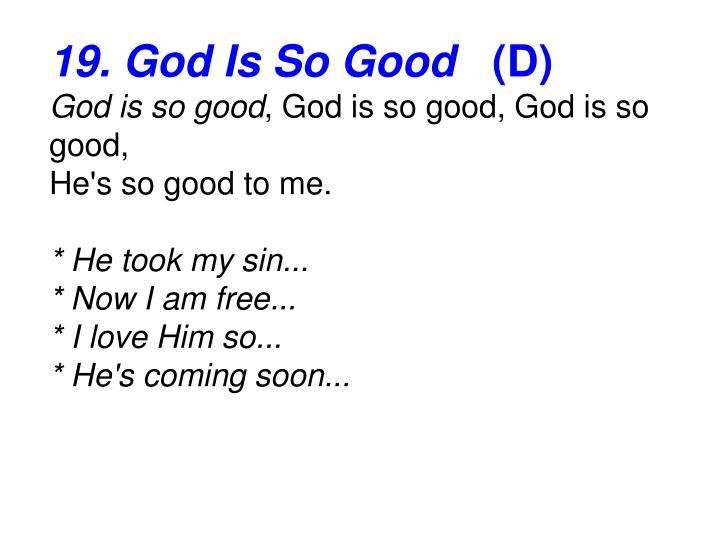 19. God Is So Good