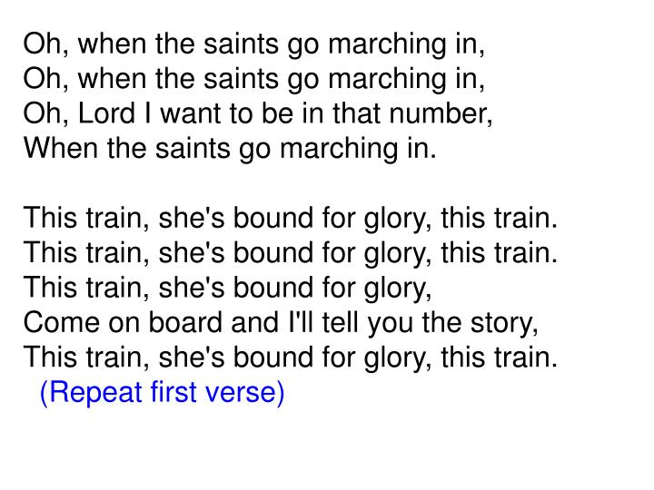Oh, when the saints go marching in,