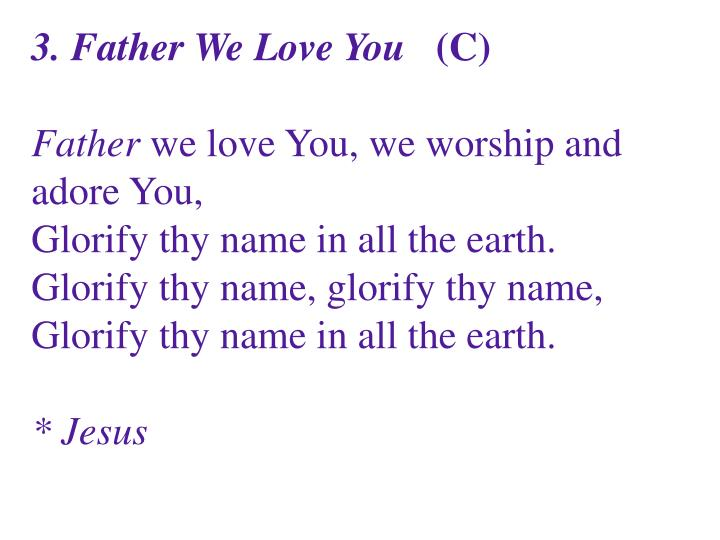 3. Father We Love You