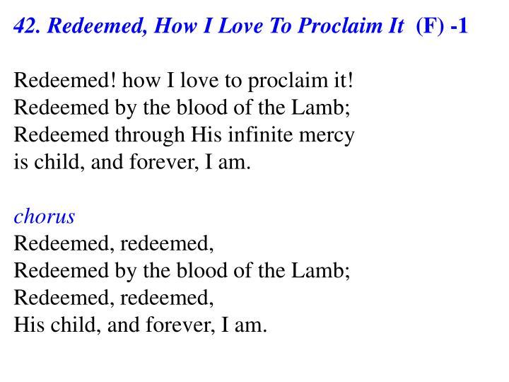 42. Redeemed, How I Love To Proclaim It