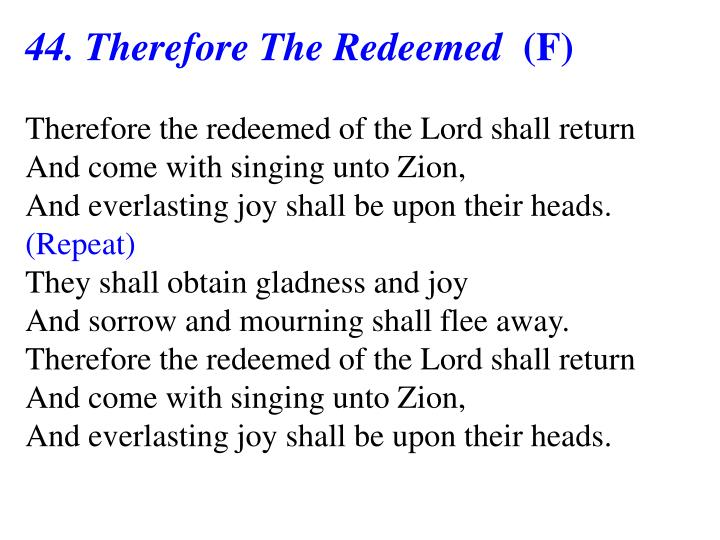 44. Therefore The Redeemed