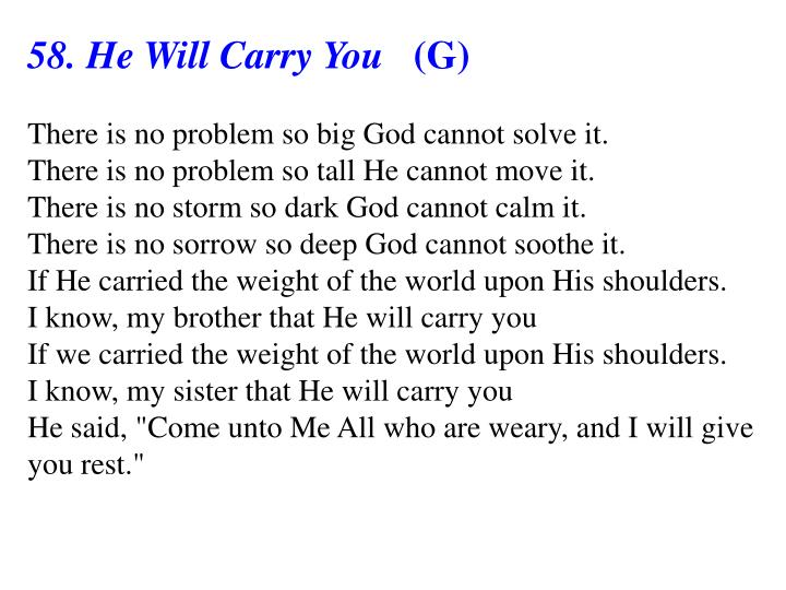 58. He Will Carry You