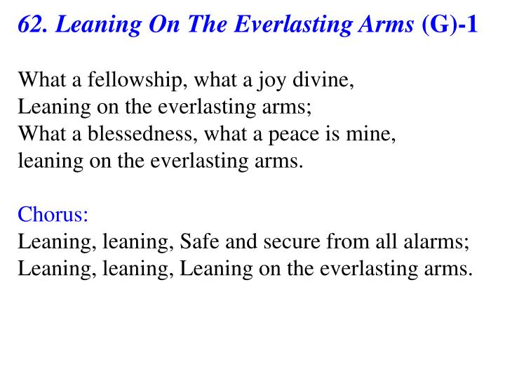 62. Leaning On The Everlasting Arms