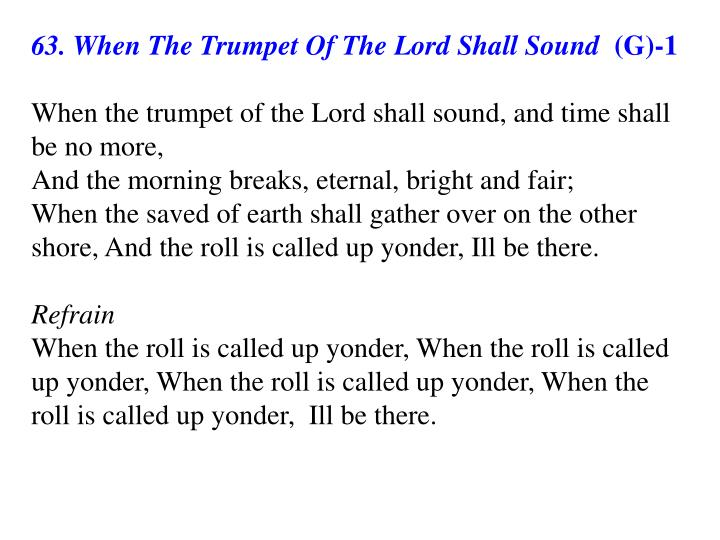 63. When The Trumpet Of The Lord Shall Sound