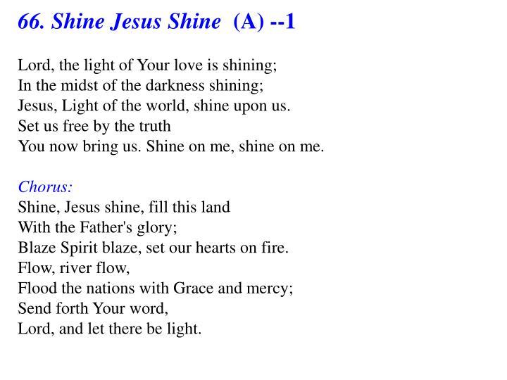 66. Shine Jesus Shine