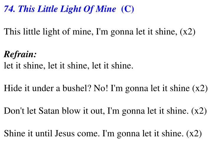 74. This Little Light Of Mine