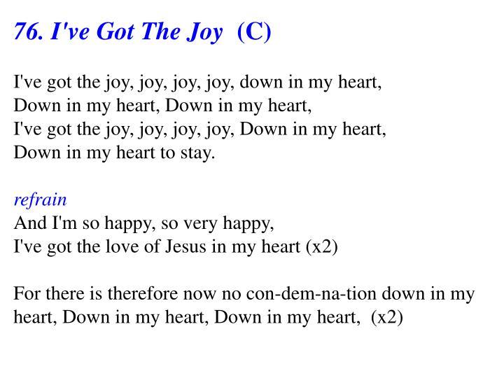 76. I've Got The Joy