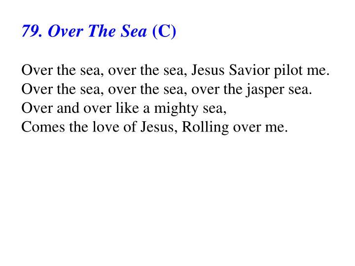 79. Over The Sea