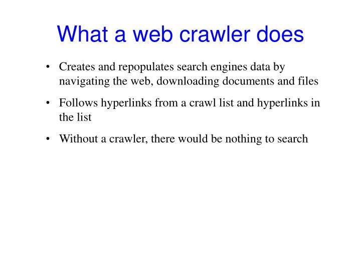 What a web crawler does