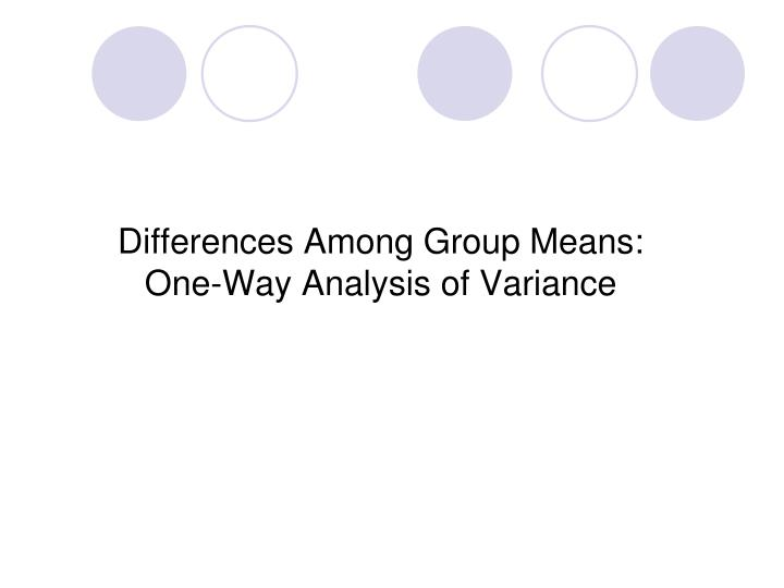 differences among group means one way analysis of variance n.