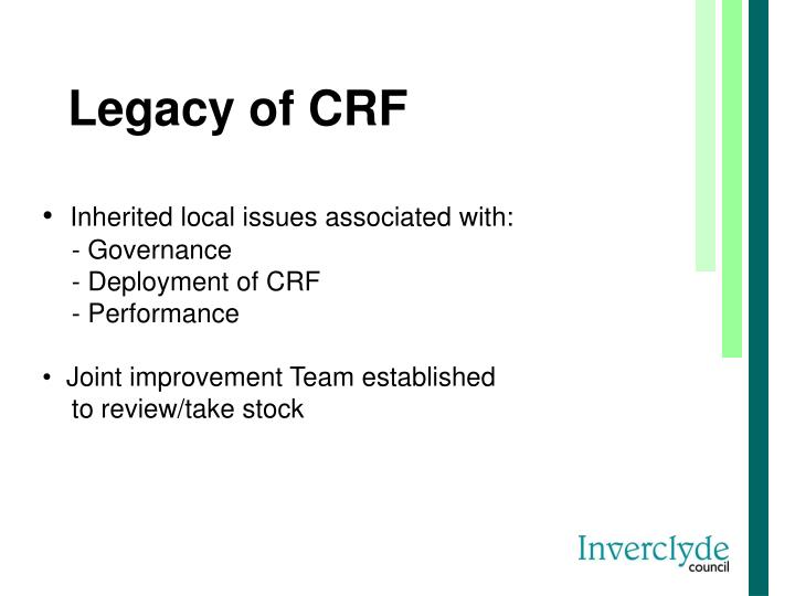 Legacy of CRF