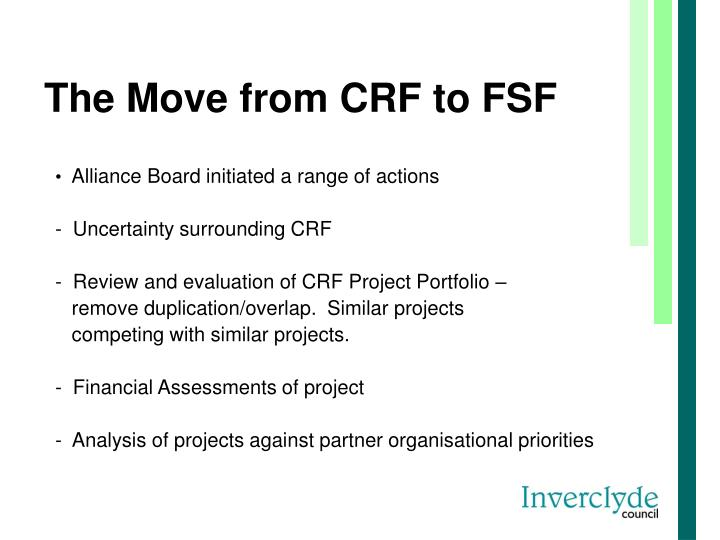The Move from CRF to FSF