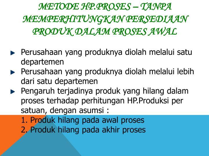 Metode HP.Proses – Tanpa Memperhitungkan Persediaan Produk dalam Proses Awal