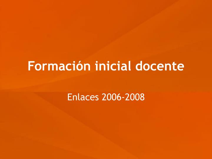 Formaci n inicial docente