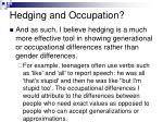 hedging and occupation