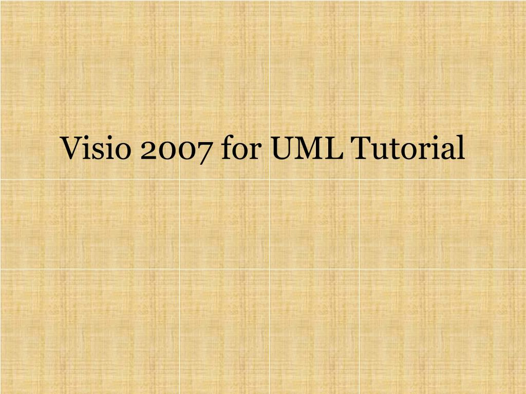Ppt Visio 2007 For Uml Tutorial Powerpoint Presentation Id5671807 Process Flow Diagram N
