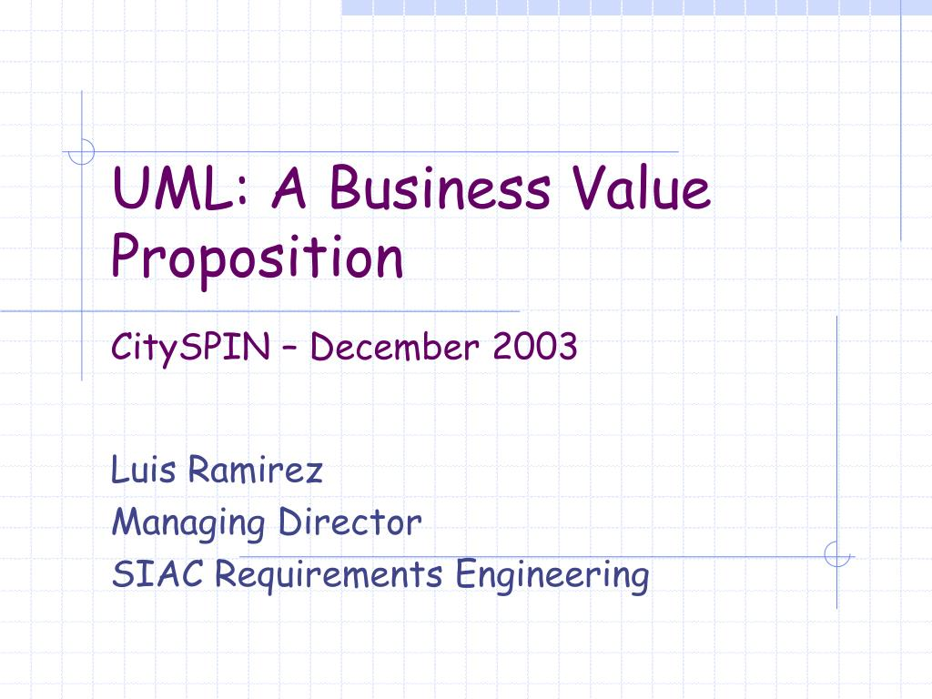 Ppt Uml A Business Value Proposition Powerpoint Presentation Free Download Id 5671808