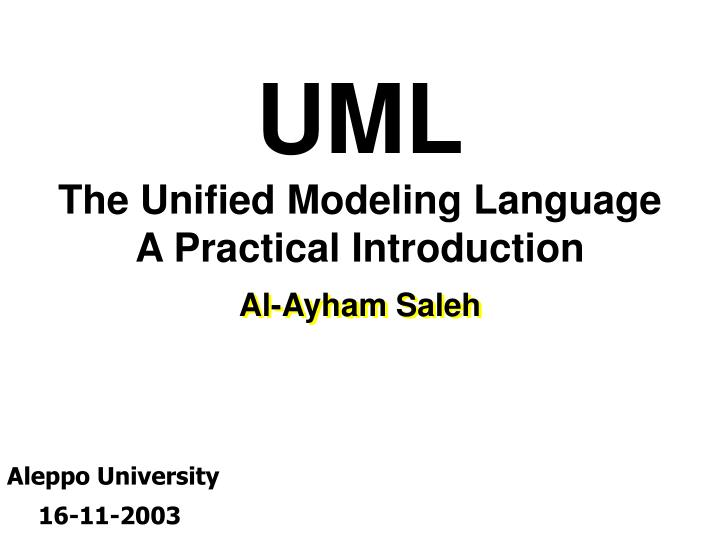 uml the unified modeling language a practical introduction n.