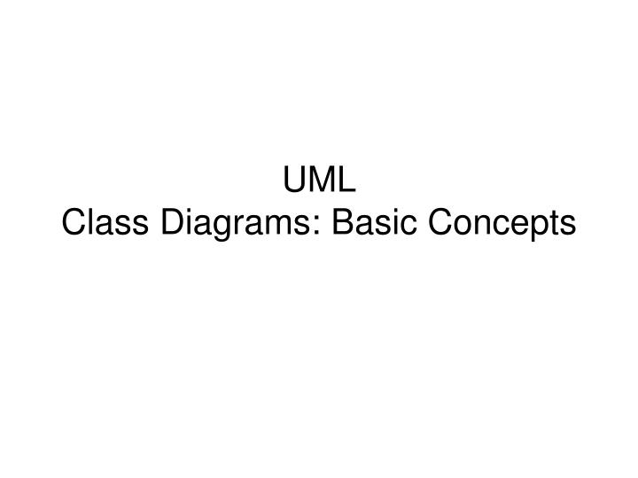 Ppt uml class diagrams basic concepts powerpoint presentation umlclass diagrams basic concepts ccuart Choice Image