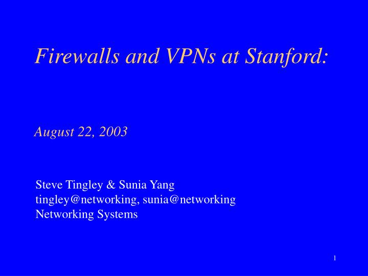 Firewalls and vpns at stanford august 22 2003