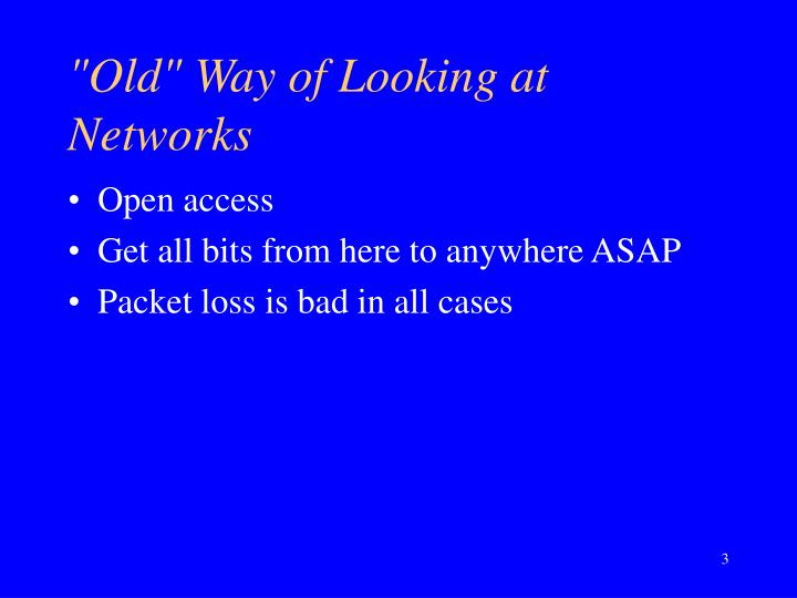 """Old"" Way of Looking at Networks"