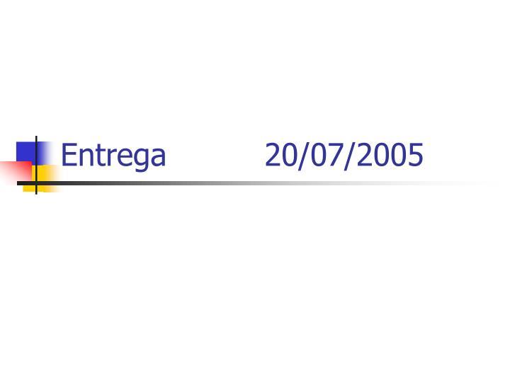 Entrega 20/07/2005