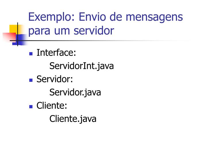 Exemplo: Envio de mensagens para um servidor
