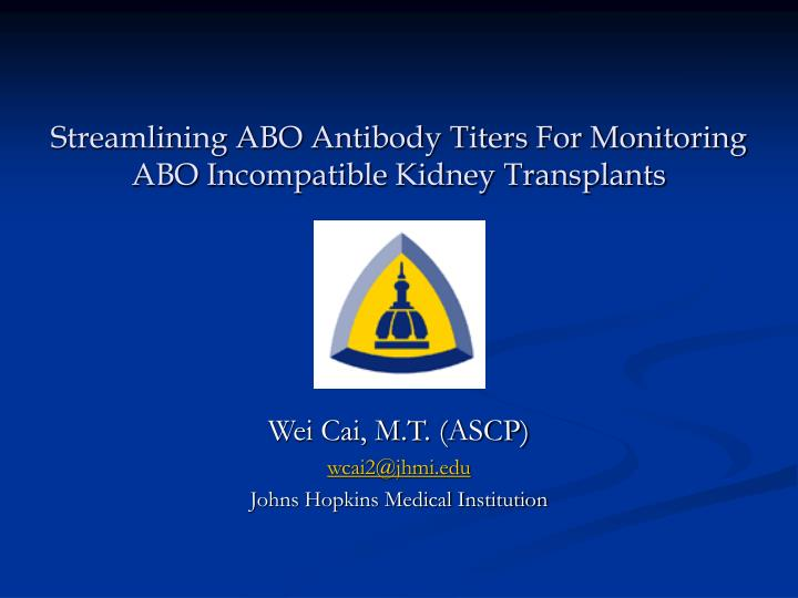 streamlining abo antibody titers for monitoring abo incompatible kidney transplants n.