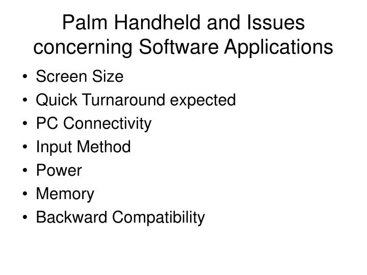 Palm Handheld and Issues concerning Software Applications
