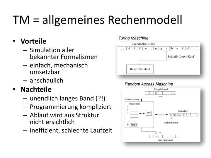TM = allgemeines Rechenmodell