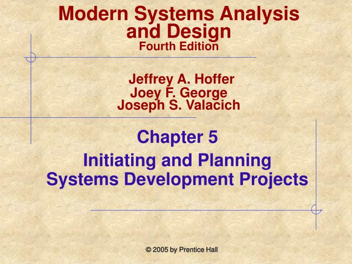 Chapter 5 initiating and planning systems development projects