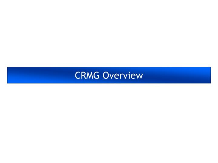Crmg overview
