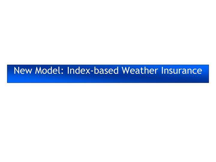 New Model: Index-based Weather Insurance