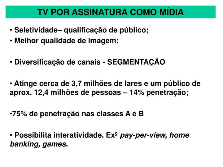 TV POR ASSINATURA COMO MÍDIA
